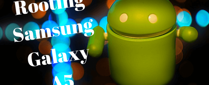 How to Root Samsung Galaxy A5