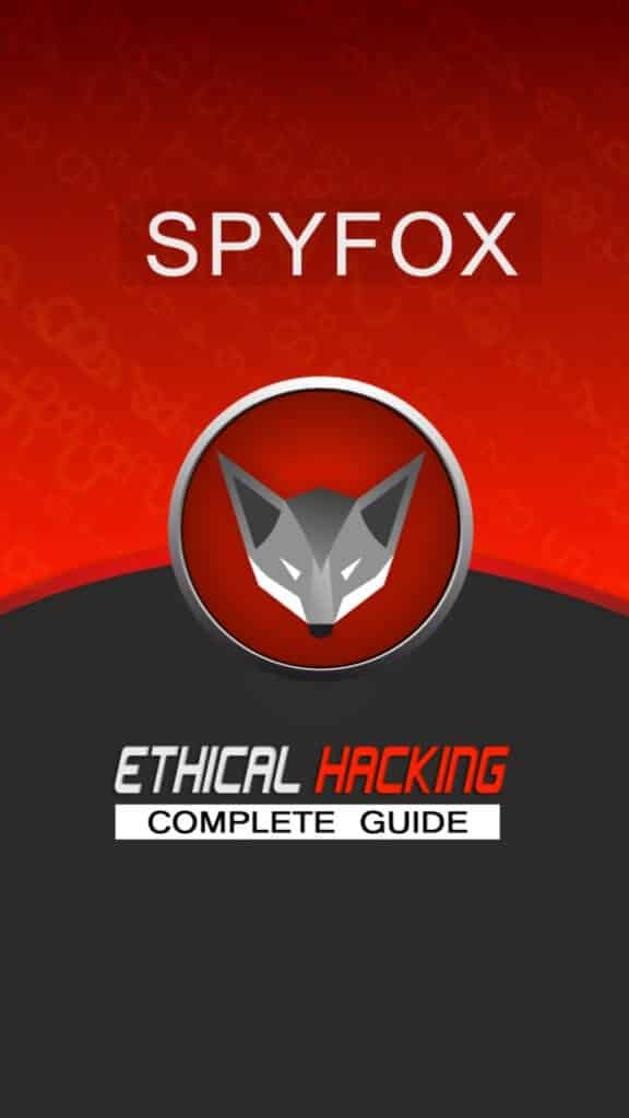SpyFox - Ethical Hacking Complete Guide
