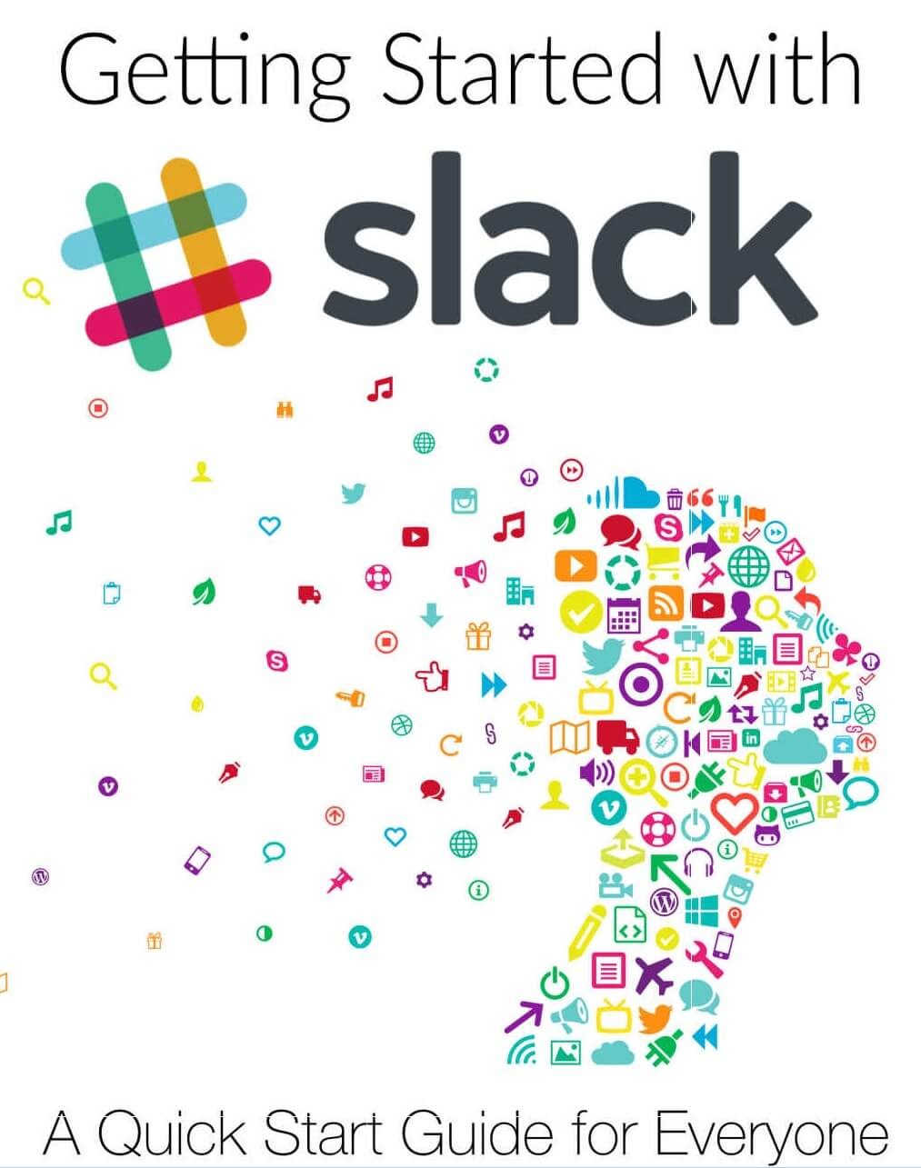 Getting Started with Slack: A Quick Start Guide for Everyone Kindle Edition