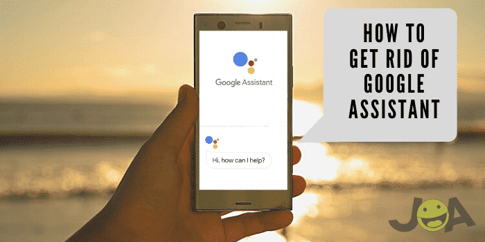 How to Get Rid of Google Assistant