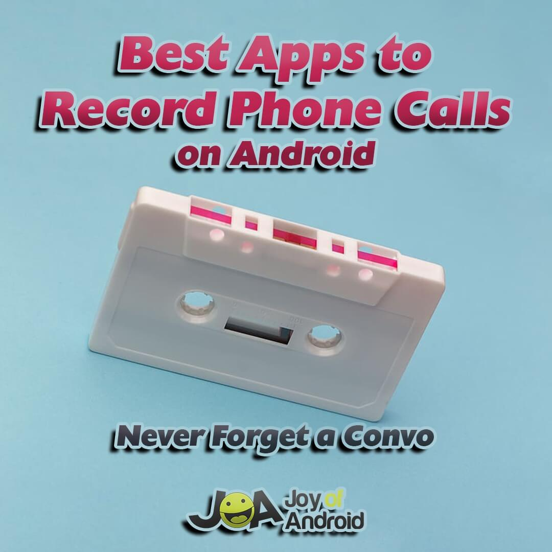 The 5 Best Call Recording Apps on Android