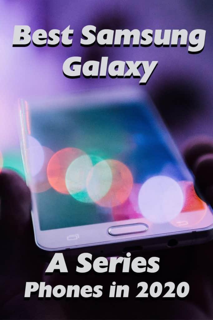 Best-Samsung-Galaxy-A-Series-Phones-in-2020_pinterest