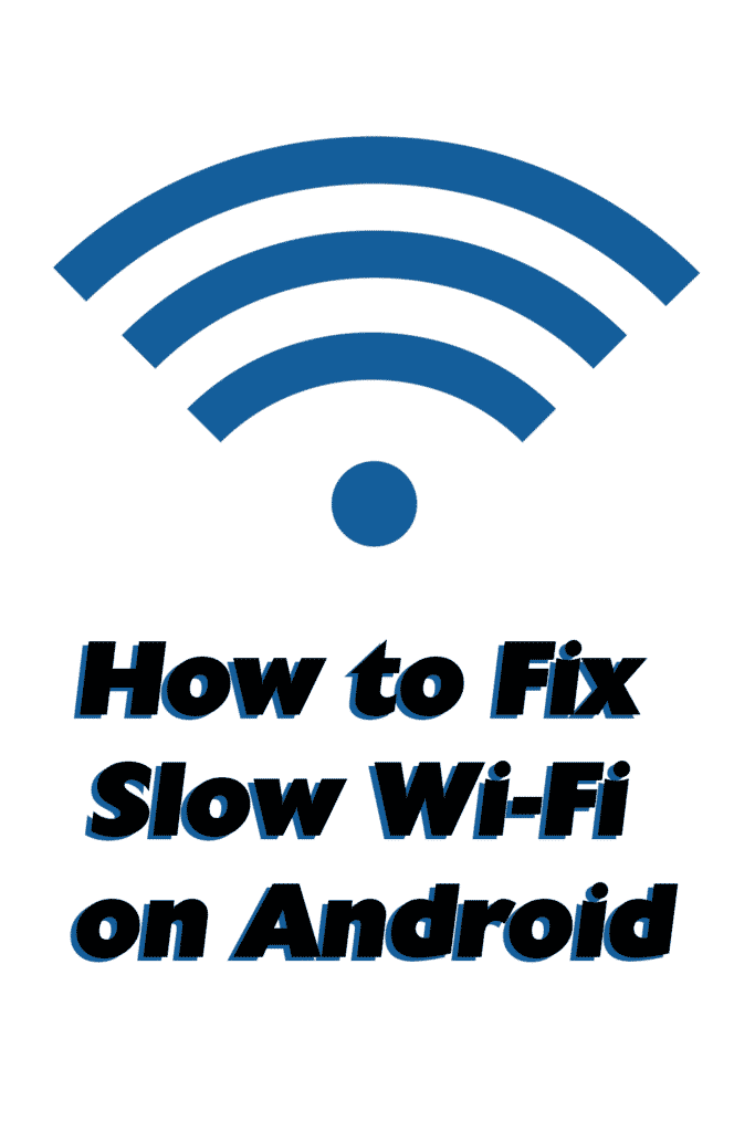 How to Fix Slow Wi-Fi on Android_Pinterest