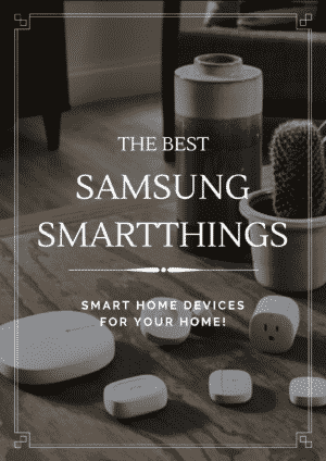the best samsung smartthings smart home devices for your home