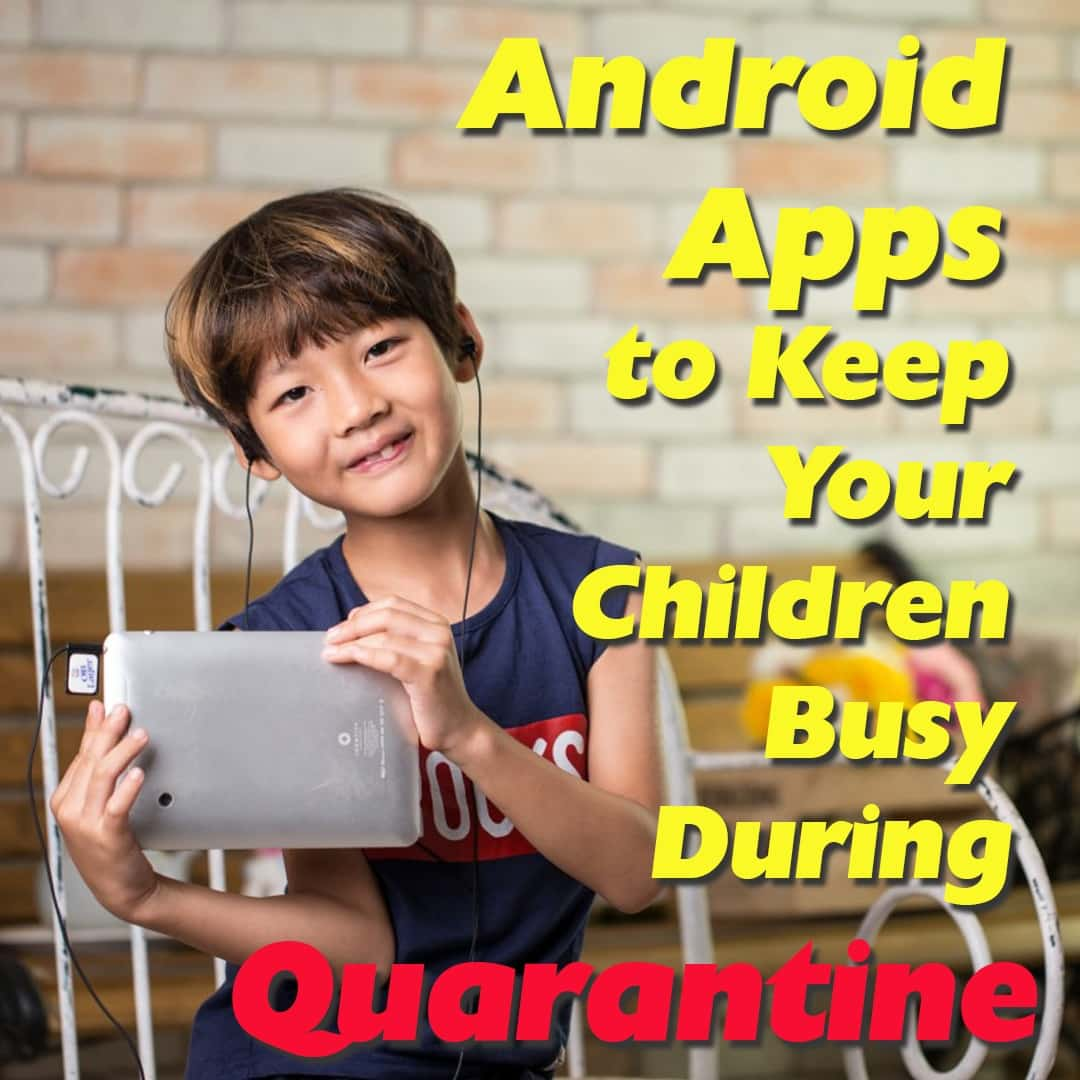 Android-Apps-to-Keep-Your-Children-Busy-During-Quarantine-First-Image