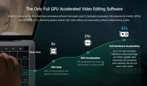 The GPU acceleration integration allows users for a fast and seamless video editing experience