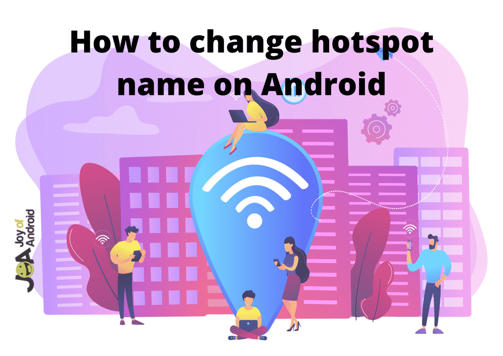 How To Change Hotspot Name On Android in 60 Seconds
